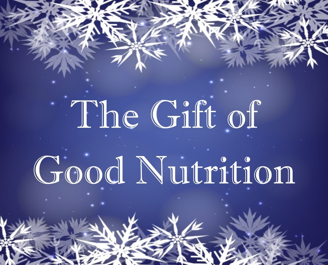 Ways To Give The Gift of Good Nutrition